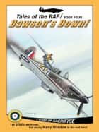 Tales of the RAF: Dawson's Down! ebook by Don Patterson
