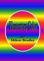 Elementary Color ebook by Milton Bradley
