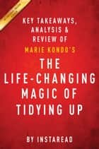 The Life-Changing Magic of Tidying Up ebook by Instaread