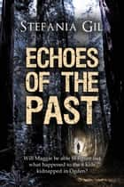 Echoes of the Past ebook by Stefania Gil
