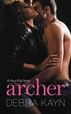 Archer - A Hand Body Novel ebook by Debra Kayn