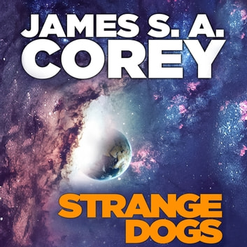 Strange Dogs audiobook by James S. A. Corey
