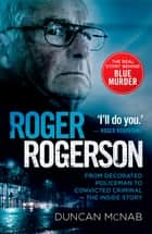 Roger Rogerson ebook by Duncan McNab