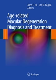 Age-related Macular Degeneration Diagnosis and Treatment ebook by