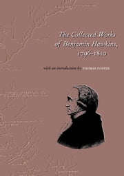The Collected Works of Benjamin Hawkins ebook by Benjamin Hawkins,Howard Thomas Foster