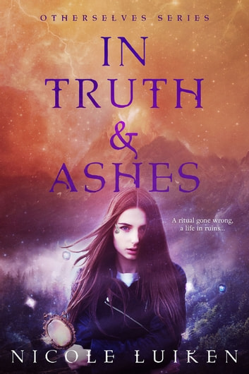 In Truth and Ashes ebook by Nicole Luiken