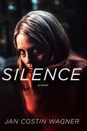 Silence: A Novel ebook by Jan Costin Wagner