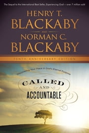 Called and Accountable Tenth Anniversary Edition - Discovering Your Place in God's Eternal Purpose ebook by Henry T. Blackaby,Norman C. Blackaby