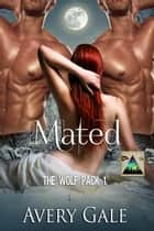 Mated - The Wolf Pack, #1 ebook by
