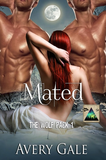 Mated - The Wolf Pack, #1 ebook by Avery Gale
