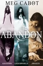 The Abandon Trilogy: Abandon, Underworld, Awaken ebook by