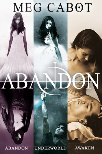 The Abandon Trilogy: Abandon, Underworld, Awaken ebook by Meg Cabot
