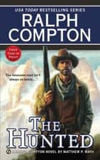 The Hunted ebook by Ralph Compton, Matthew P. Mayo