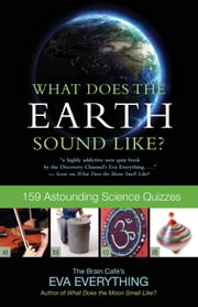 What Does the Earth Sound Like? ebook by Eva Everything