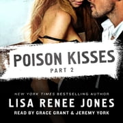 Poison Kisses Part 2 audiobook by Lisa Renee Jones