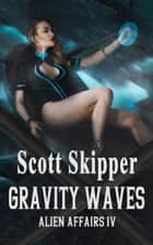 Gravity Waves ebook by Scott Skipper