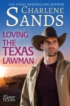 Loving the Texas Lawman 電子書 by Charlene Sands