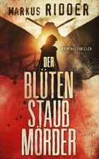 Der Blütenstaubmörder - Thriller ebook by