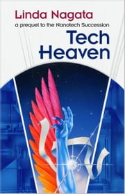 Tech-Heaven - a prequel to The Nanotech Succession ebook by Linda Nagata
