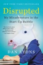 Disrupted ebook by Dan Lyons