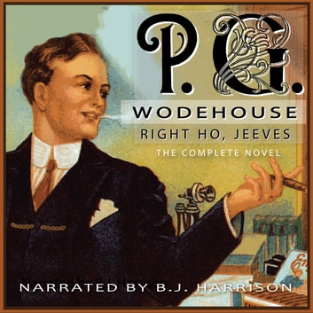 Right Ho, Jeeves - Classic Tales Edition audiobook by P.G. Wodehouse