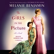 The Girls in the Picture - A Novel audiobook by Melanie Benjamin