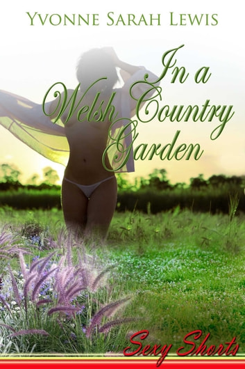 In A Welsh Country Garden ebook by Yvonne Sarah Lewis