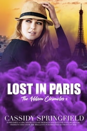 Lost in Paris - Addison Chronicles, #2 ebook by Cassidy Springfield