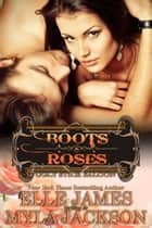 Boots & Roses ebook by Myla Jackson, Elle James