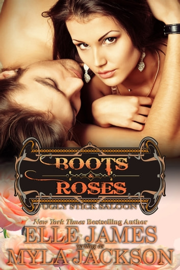 Boots & Roses ebook by Myla Jackson,Elle James