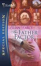 The Father Factor ebook by Lilian Darcy