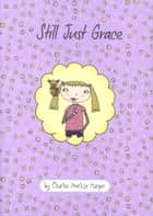 Still Just Grace eBook by Charise Mericle Harper
