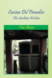 Cucina Del Paradiso - The Sardinia Kitchen ebook by Tino Rozzo