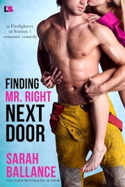 Finding Mr. Right Next Door ebook by Sarah Ballance