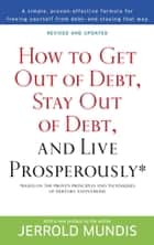 How to Get Out of Debt, Stay Out of Debt, and Live Prosperously* - Based on the Proven Principles and Techniques of Debtors Anonymous E-bok by Jerrold Mundis