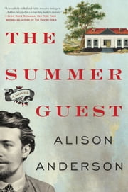 The Summer Guest - A Novel ebook by Alison Anderson