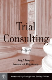 Trial Consulting ebook by Amy J. Posey,Lawrence S. Wrightsman