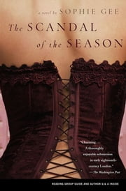 The Scandal of the Season - A Novel ebook by Sophie Gee