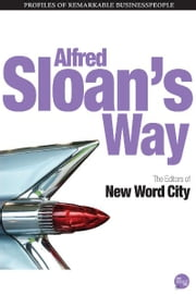 Great Leaders: Alfred Sloan ebook by The Editors of New Word City