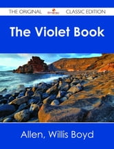 The Violet Book - The Original Classic Edition ebook by Willis Boyd Allen