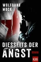 Diesseits der Angst - Roman ebook by Wolfgang Mock