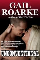 Unconventional ebook by Gail Roarke