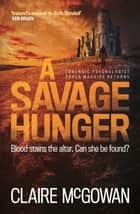 A Savage Hunger (Paula Maguire 4) - An Irish crime thriller of spine-tingling suspense ebook by