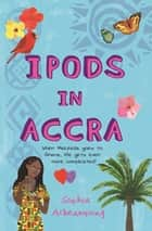 Ipods in Accra ebook by Sophia Acheampong