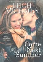 Come Next Summer ebook by Leigh Michaels