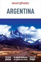 Insight Guides: Argentina ebook by Insight Guides