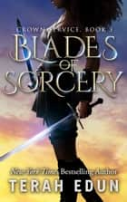Blades Of Sorcery: Crown Service #3 ekitaplar by Terah Edun
