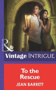 To The Rescue (Mills & Boon Intrigue) (Eclipse, Book 21) eBook by Jean Barrett