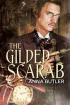 The Gilded Scarab ebook by Anna Butler