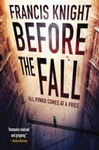 Before the Fall ebook by Francis Knight